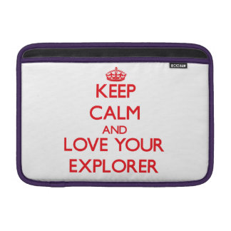Keep Calm and Love your Explorer Sleeves For MacBook Air