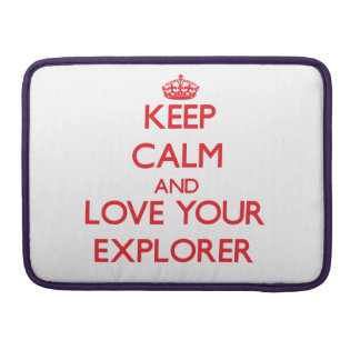 Keep Calm and Love your Explorer Sleeves For MacBooks