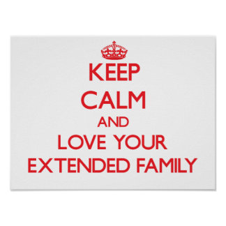 Keep Calm and Love your Extended Family Poster