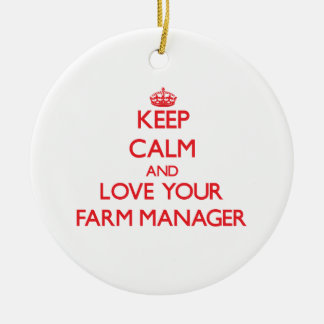 Keep Calm and Love your Farm Manager Ornaments