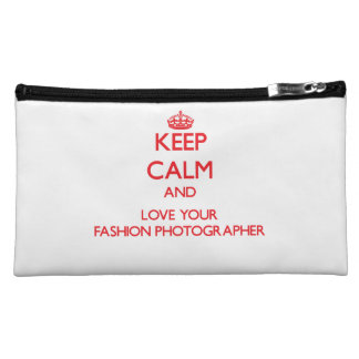 Keep Calm and Love your Fashion Photographer Cosmetics Bags