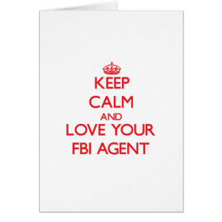 Keep Calm and Love your Fbi Agent Cards