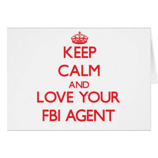 Keep Calm and Love your Fbi Agent Greeting Card