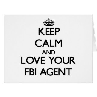 Keep Calm and Love your Fbi Agent Greeting Cards