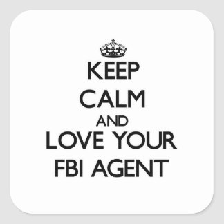 Keep Calm and Love your Fbi Agent Square Sticker