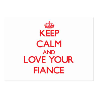 Keep Calm and Love your Fiance Business Card Templates