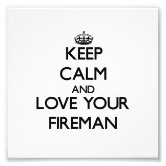 Keep Calm and Love your Fireman Photo Art
