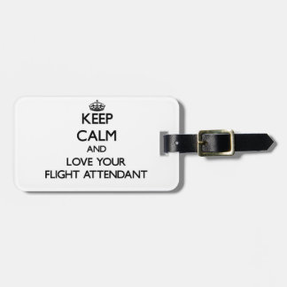 Keep Calm and Love your Flight Attendant Tag For Bags