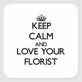 Keep Calm and Love your Florist Stickers
