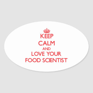 Keep Calm and Love your Food Scientist Oval Stickers