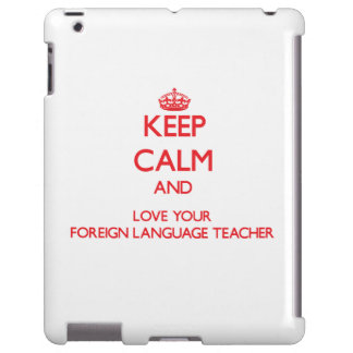 Keep Calm and Love your Foreign Language Teacher