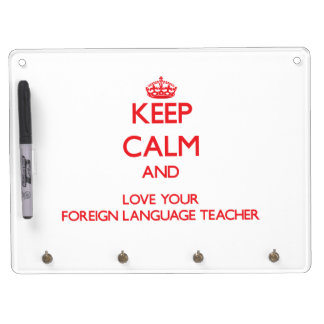 Keep Calm and Love your Foreign Language Teacher Dry-Erase Whiteboard