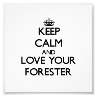 Keep Calm and Love your Forester Photo Print