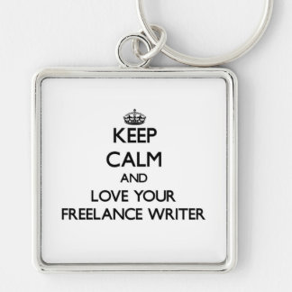 Keep Calm and Love your Freelance Writer Silver-Colored Square Keychain