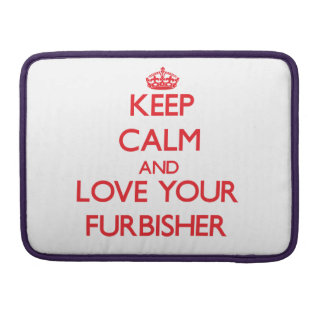 Keep Calm and Love your Furbisher Sleeves For MacBook Pro