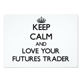 Keep Calm and Love your Futures Trader Invitations