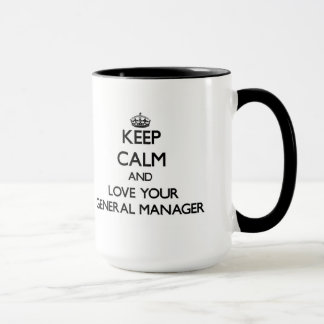 Keep Calm and Love your General Manager Mug