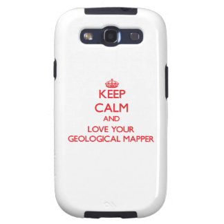 Keep Calm and Love your Geological Mapper Samsung Galaxy S3 Cases