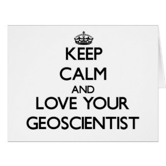 Keep Calm and Love your Geoscientist Card