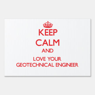 Keep Calm and Love your Geotechnical Engineer Lawn Signs