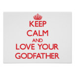 Keep Calm and Love your Godfather Poster