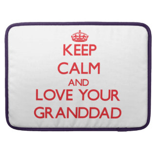 Keep Calm and Love your Granddad Sleeve For MacBook Pro