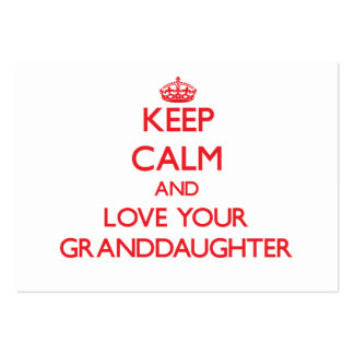 Keep Calm and Love your Granddaughter Business Card Template
