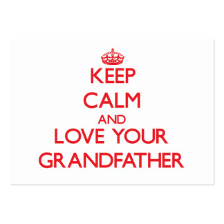 Keep Calm and Love your Grandfather Business Card Template