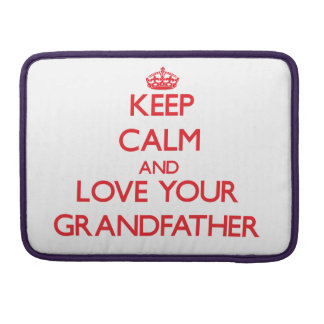 Keep Calm and Love your Grandfather MacBook Pro Sleeves