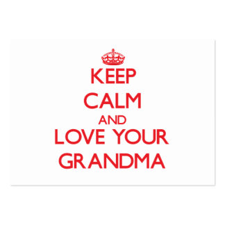 Keep Calm and Love your Grandma Business Cards
