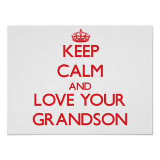 Keep Calm and Love your Grandson Print