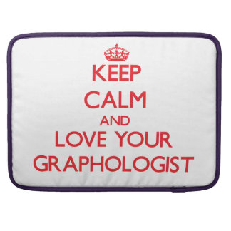 Keep Calm and Love your Graphologist MacBook Pro Sleeves