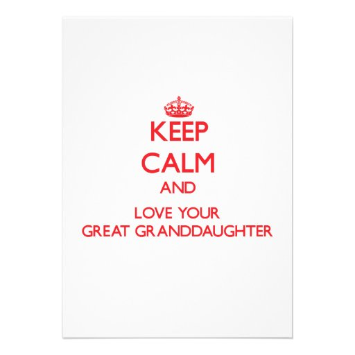 Keep Calm and Love your Great Granddaughter Cards