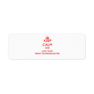 Keep Calm and Love your Great Granddaughter Return Address Label