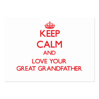 Keep Calm and Love your Great Grandfather Business Card Template