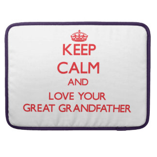 Keep Calm and Love your Great Grandfather MacBook Pro Sleeve