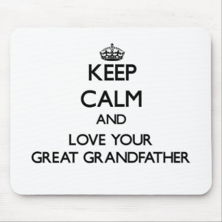 Keep Calm and Love your Great Grandfather Mousepad