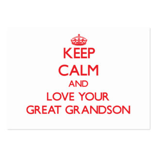 Keep Calm and Love your Great Grandson Business Cards