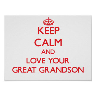 Keep Calm and Love your Great Grandson Print