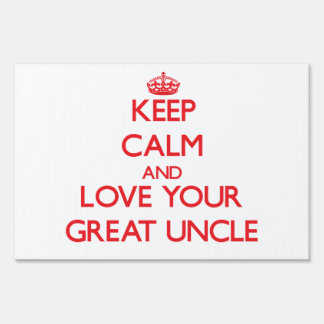 Keep Calm and Love your Great Uncle Sign