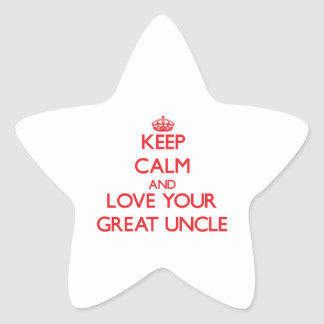Keep Calm and Love your Great Uncle Star Sticker