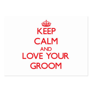 Keep Calm and Love your Groom Large Business Cards (Pack Of 100)