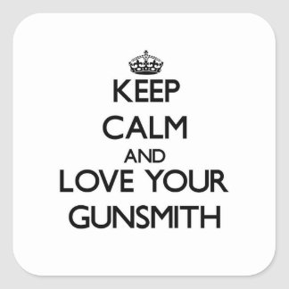 Keep Calm and Love your Gunsmith Square Sticker