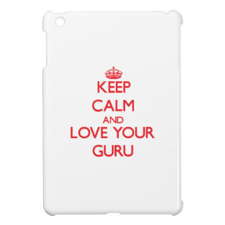 Keep Calm and Love your Guru Cover For The iPad Mini