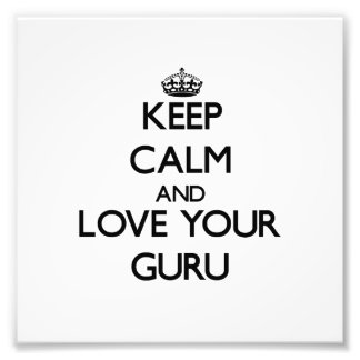 Keep Calm and Love your Guru Photographic Print