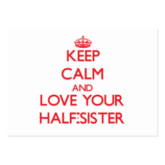 Keep Calm and Love your Half-Sister Business Card Template
