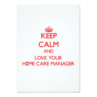 Keep Calm and Love your Home Care Manager 5x7 Paper Invitation Card