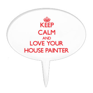 Keep Calm and Love your House Painter Cake Toppers