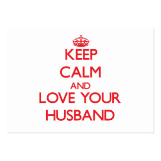 Keep Calm and Love your Husband Large Business Cards (Pack Of 100)
