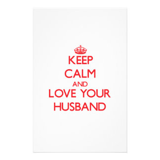 Keep Calm and Love your Husband Personalized Stationery